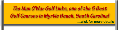 The Man O War Golf Links, one of the 5 Best Golf Courses in Myrtle Beach, South Carolina